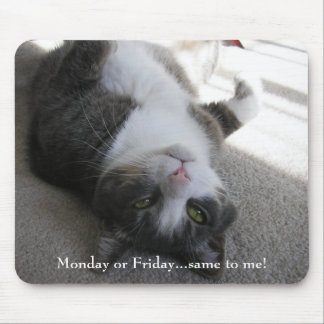 Monday or Friday...same to me! (mousepad) Mouse Pad