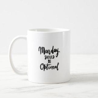 """""""Monday Should Be Optional"""" - Classic White Mug"""