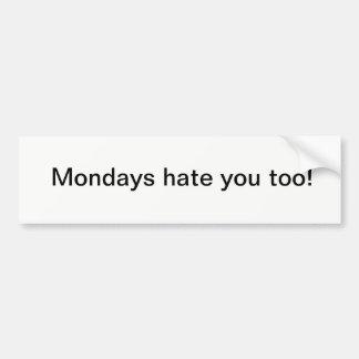 Mondayitis Bumper Sticker. Bumper Sticker