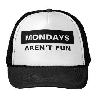 Mondays Aren't Fun Cap