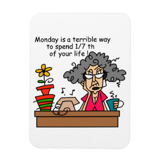 Mondays Humor Rectangular Photo Magnet