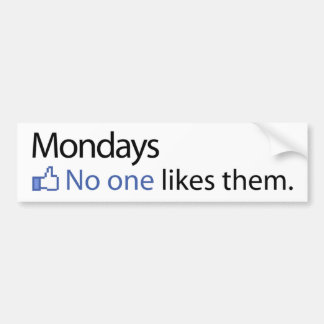 Mondays, No One Likes Them Bumper Sticker