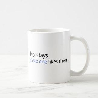 Mondays, No One Likes Them Coffee Mug