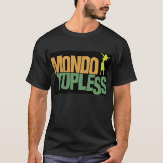 Mondo Topless T-Shirt