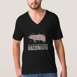 Money Buys Bacon and Bacon is Happiness T Shirts