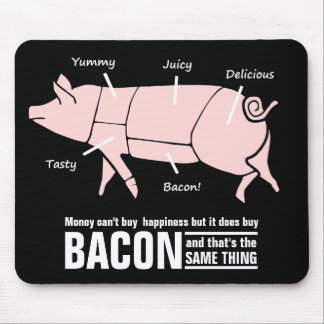 Money Buys Bacon, Bacon = Happiness Mouse Pad
