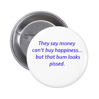Money Can t Buy Happiness Bum Black Blue Red Pinback Buttons