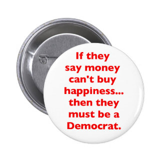 Money Can t Buy Happiness Democrat Black Blue Red Pin