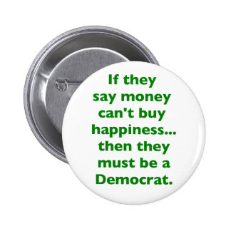 Money Can t Buy Happiness Democrat Yellow Green Pk Pinback Buttons