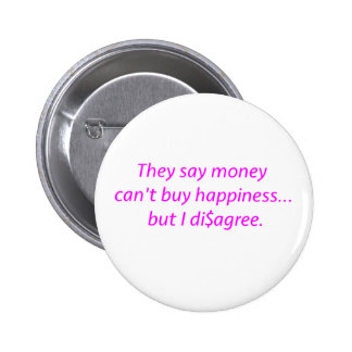 Money can t Buy Happiness Di agree Yellow Green Pi Button