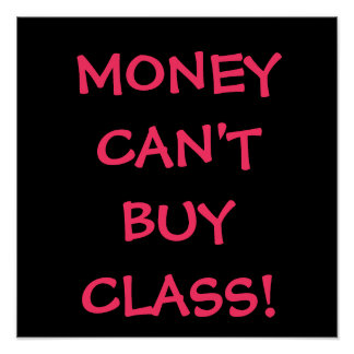 MONEY CAN'T BUY CLASS! POSTER