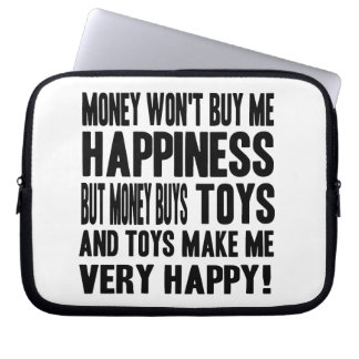 Money Can't Buy Happiness BUT it buys TOYS Laptop Sleeves