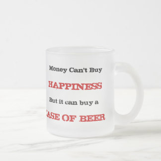 MONEY CAN'T BUY HAPPINESS BUT IT CAN BUY BEER Mug