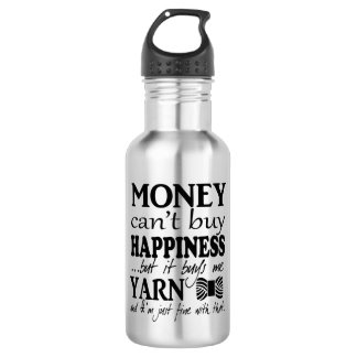 Money Can't Buy Happiness • Crafts & Yarn 532 Ml Water Bottle