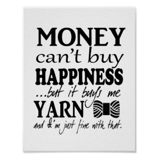 Money Can't Buy Happiness – Crafts/Yarn Poster