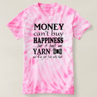 Money Can't Buy Happiness – Crafts/Yarn T-Shirt