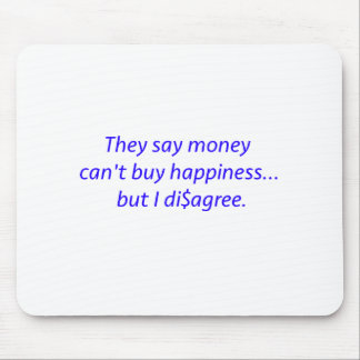 Money Can't Buy Happiness Di$agree Black Blue Red Mouse Pad