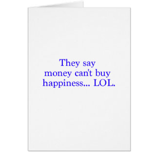 Money Can't Buy Happiness LOL Black Blue Red Greeting Card