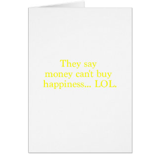 Money Can't Buy Happiness LOL Yellow Green Pink Greeting Card
