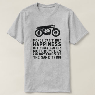 Money can't buy happiness motorcycle shirt