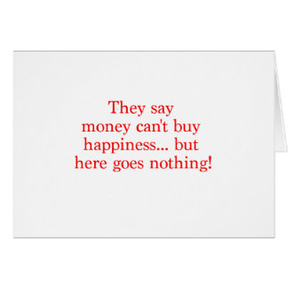 Money Can't Buy Happiness Nothing Black Blue Red Greeting Card