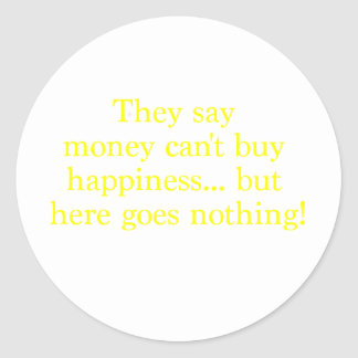 Money Can't Buy Happiness Nothing Yellow Green Pnk Round Sticker
