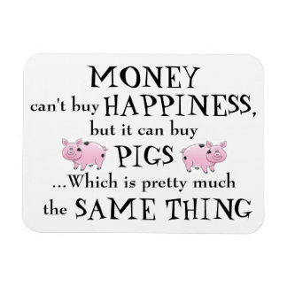 Money Can't Buy Happiness - Pig Lover's Magnet