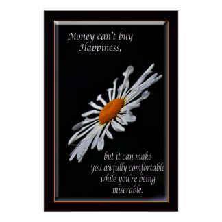 Money can't buy happiness poster