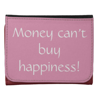 Money can't buy Happiness Wallet