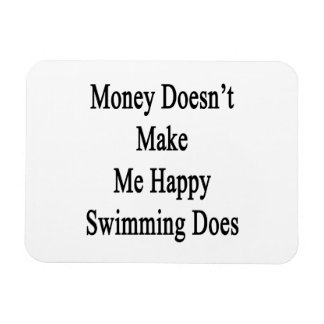 Money Doesn't Make Me Happy Swimming Does Vinyl Magnet