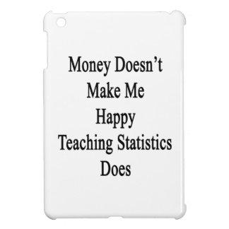 Money Doesn't Make Me Happy Teaching Statistics Do iPad Mini Covers