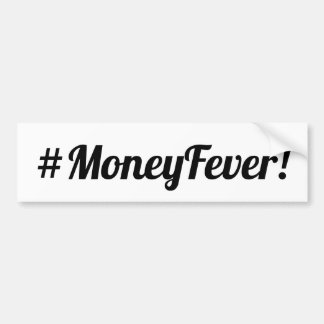 Money Fever Bumper Sticker