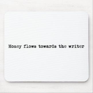 Money flows towards the writer mouse mat