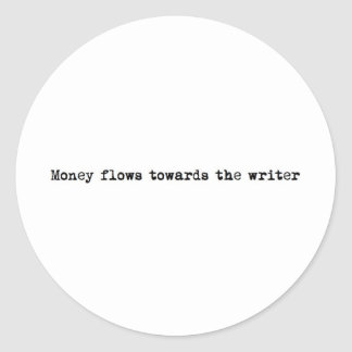 Money flows towards the writer stickers