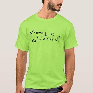 Money is Artificial. T-Shirt