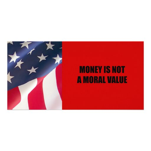 Money is not a moral value photo card