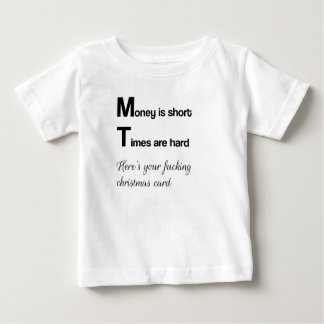 Money is short, Times are hard Baby T-Shirt