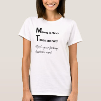 Money is short, Times are hard T-Shirt