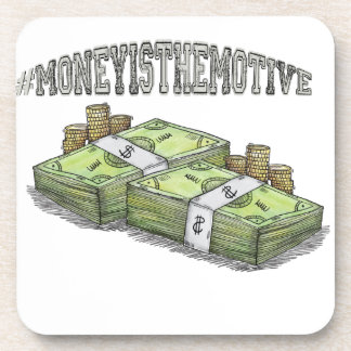 Money is the Motive Collection Coaster