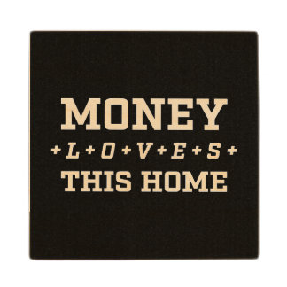 Money Loves This Home Customizable Black And White Wood Coaster