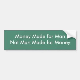 Money Made for Man not Man Made for Money Sticker Bumper Sticker