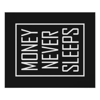 Money Never Sleeps Poster