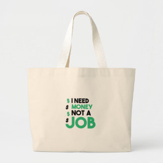 Money Not A Job Large Tote Bag