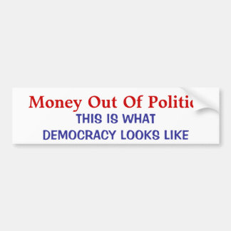 MONEY OUT OF POLITICS BUMPER STICKER