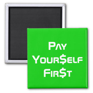Money Pay Yourself First Square Magnet