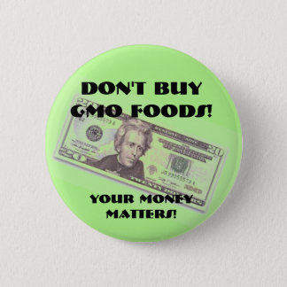 MONEY POWER BUTTON - STOP GMO