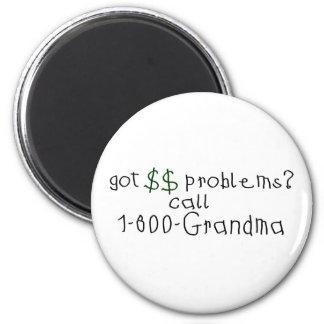 Money problems call grandma 6 cm round magnet