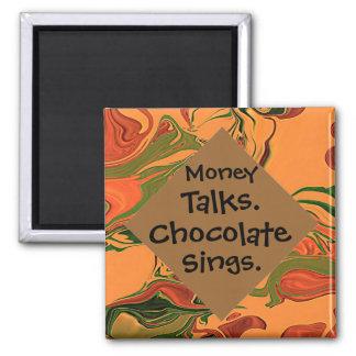 money talks chocolate sings square magnet
