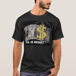 money, TIME IS MONEY T-Shirt