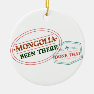 Mongolia Been There Done That Ceramic Ornament